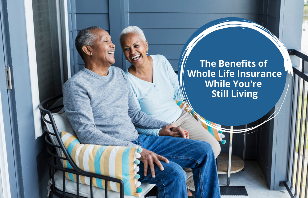 The Benefits of Whole Life Insurance While You're Still Living Image