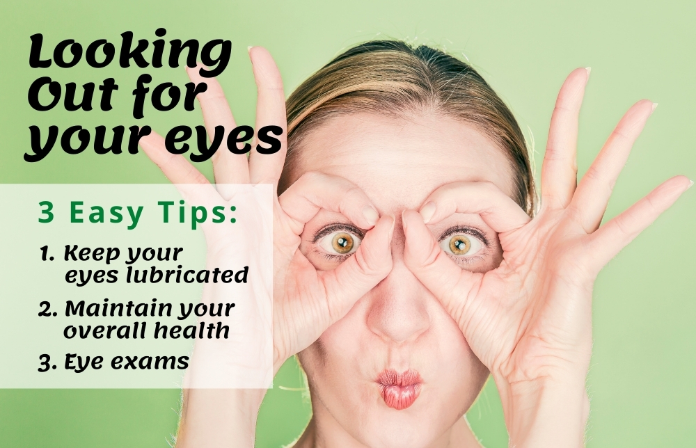 Looking Out for Your Eyes – 3 Easy Tips